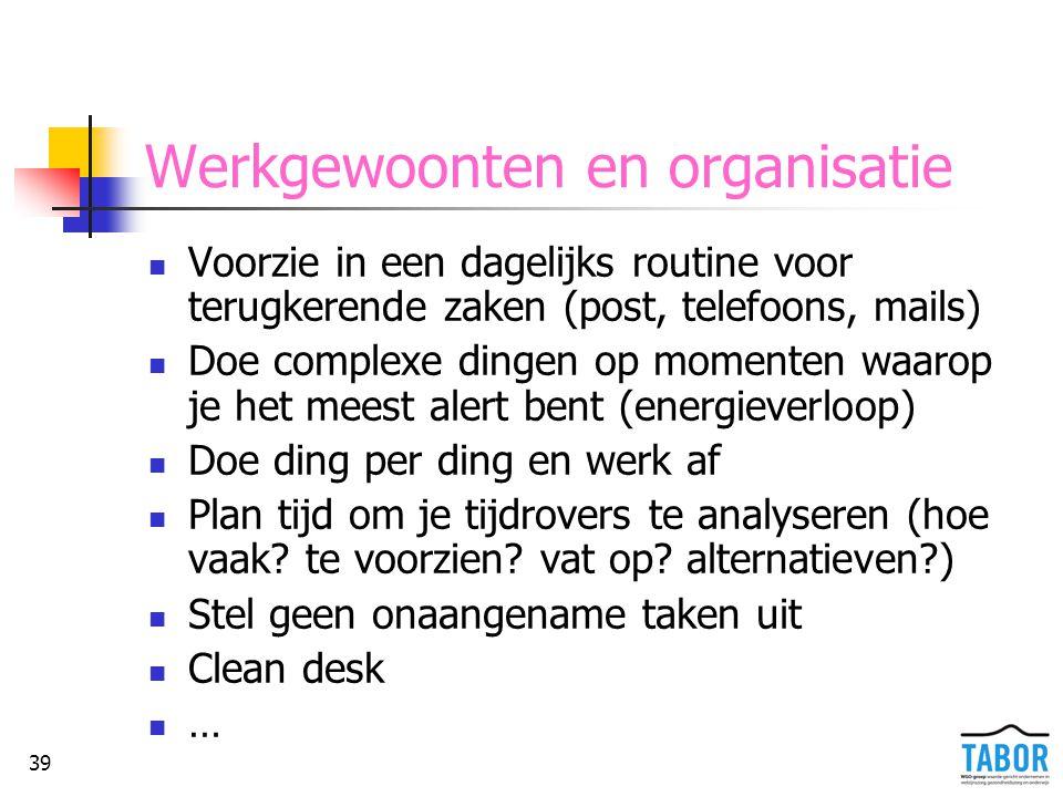 Werkgewoonten en organisatie