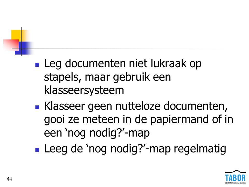 Leg documenten niet lukraak op stapels, maar gebruik een klasseersysteem