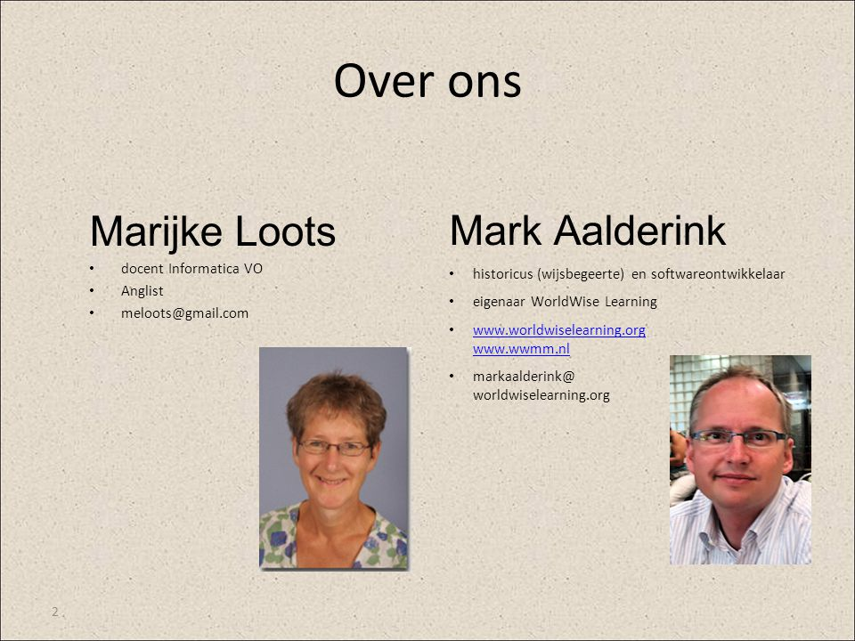 Over ons Marijke Loots Mark Aalderink docent Informatica VO