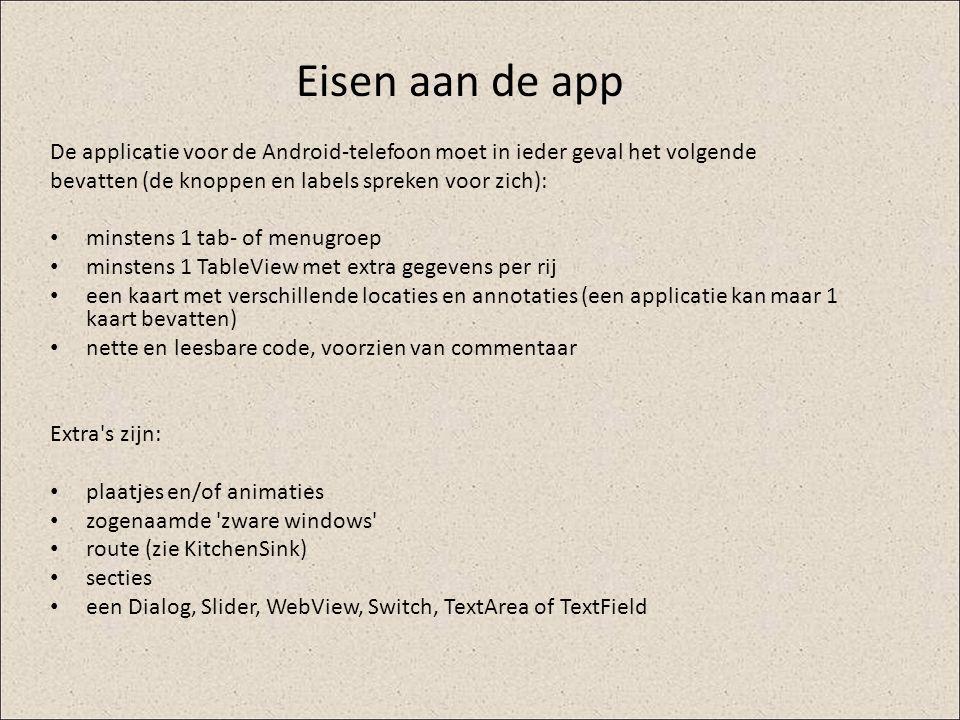 Eisen aan de app De applicatie voor de Android-telefoon moet in ieder geval het volgende. bevatten (de knoppen en labels spreken voor zich):