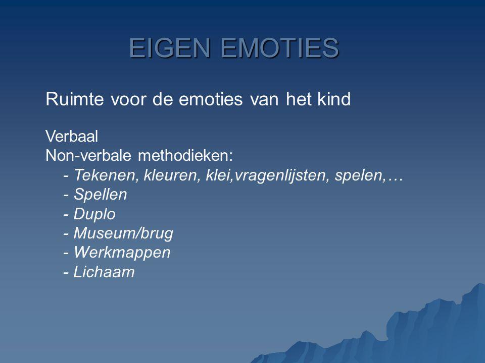 EIGEN EMOTIES Ruimte voor de emoties van het kind Verbaal