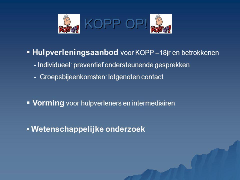 KOPP OP! Hulpverleningsaanbod voor KOPP –18jr en betrokkenen