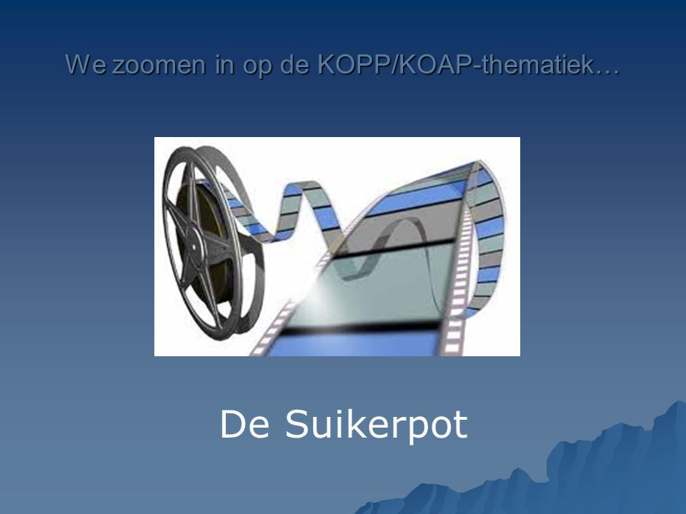 We zoomen in op de KOPP/KOAP-thematiek…
