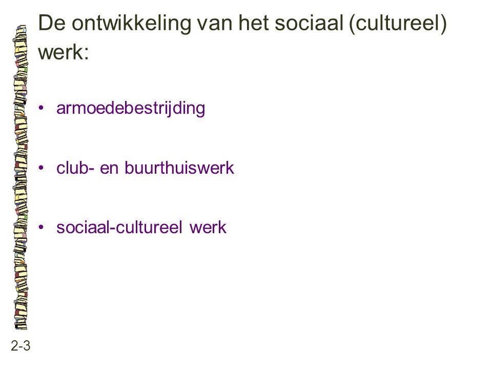 De ontwikkeling van het sociaal (cultureel) werk:
