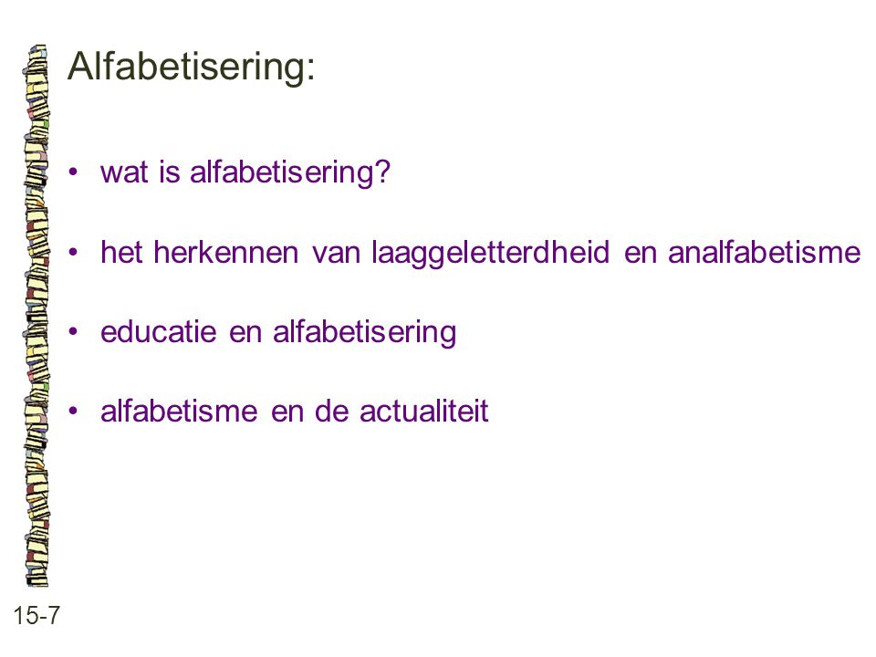 Alfabetisering: • wat is alfabetisering