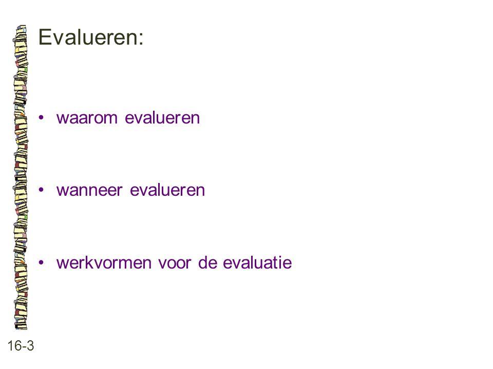 Evalueren: • waarom evalueren • wanneer evalueren