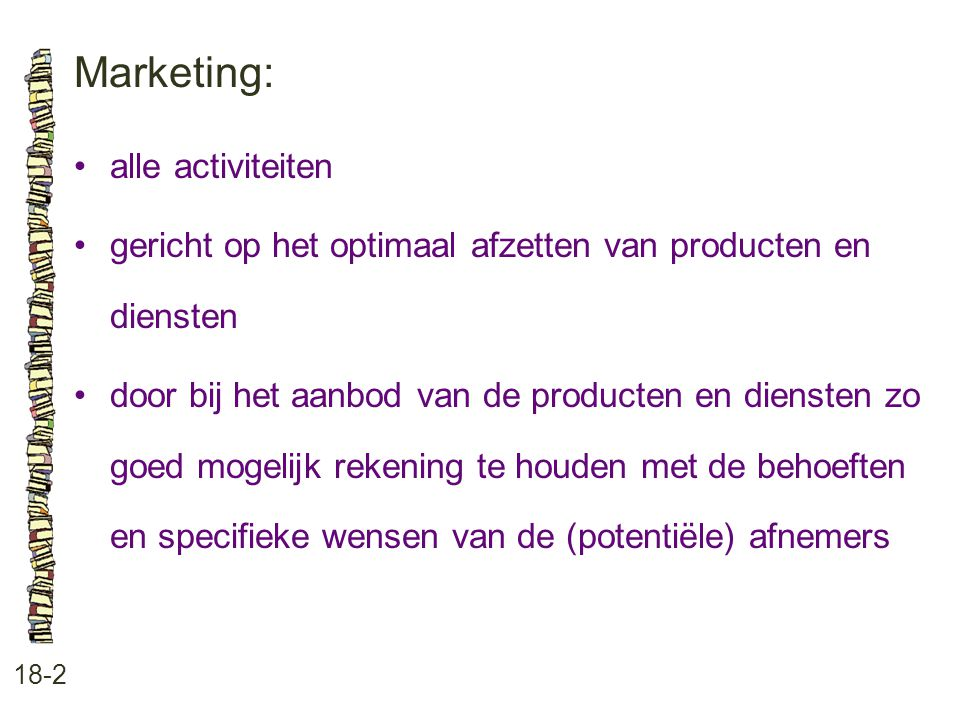 Marketing: • alle activiteiten