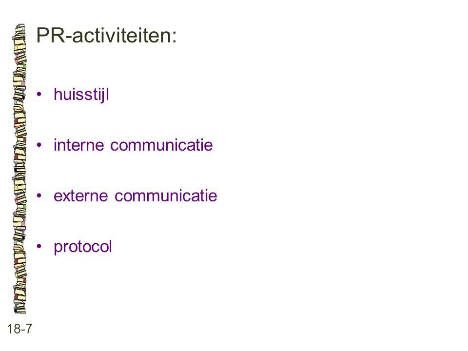 PR-activiteiten: • huisstijl • interne communicatie