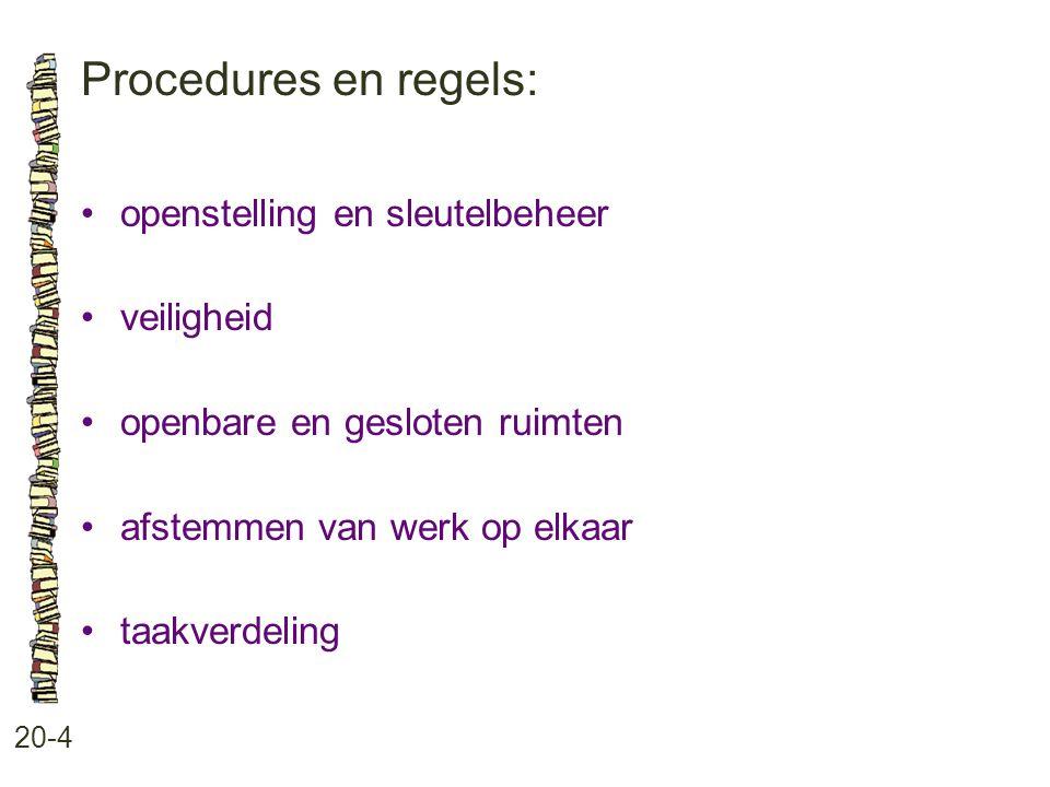 Procedures en regels: • openstelling en sleutelbeheer • veiligheid