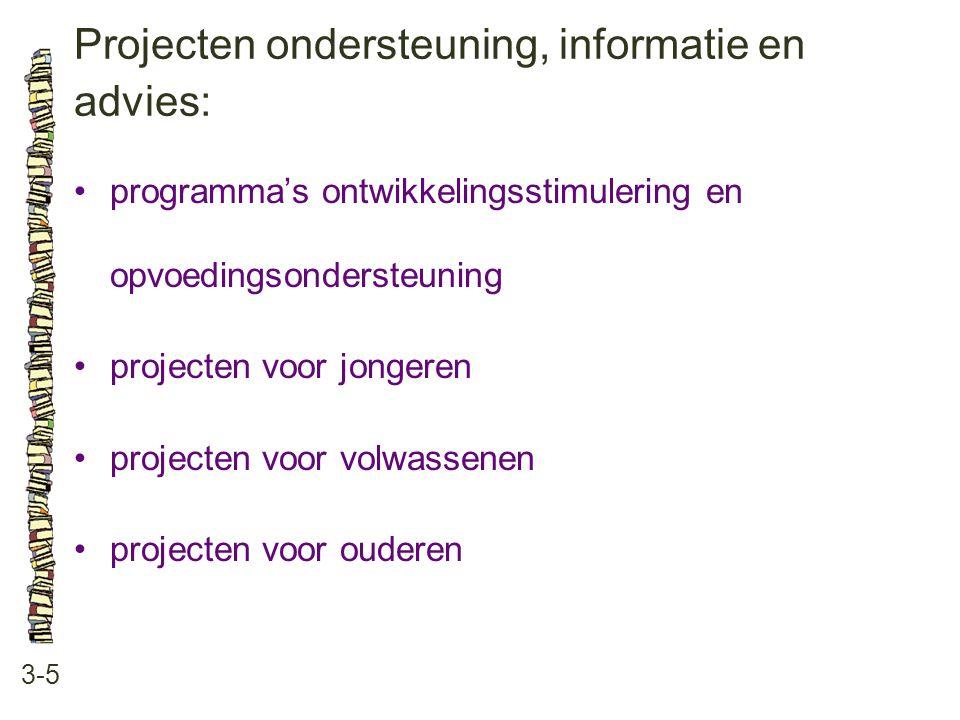 Projecten ondersteuning, informatie en advies: