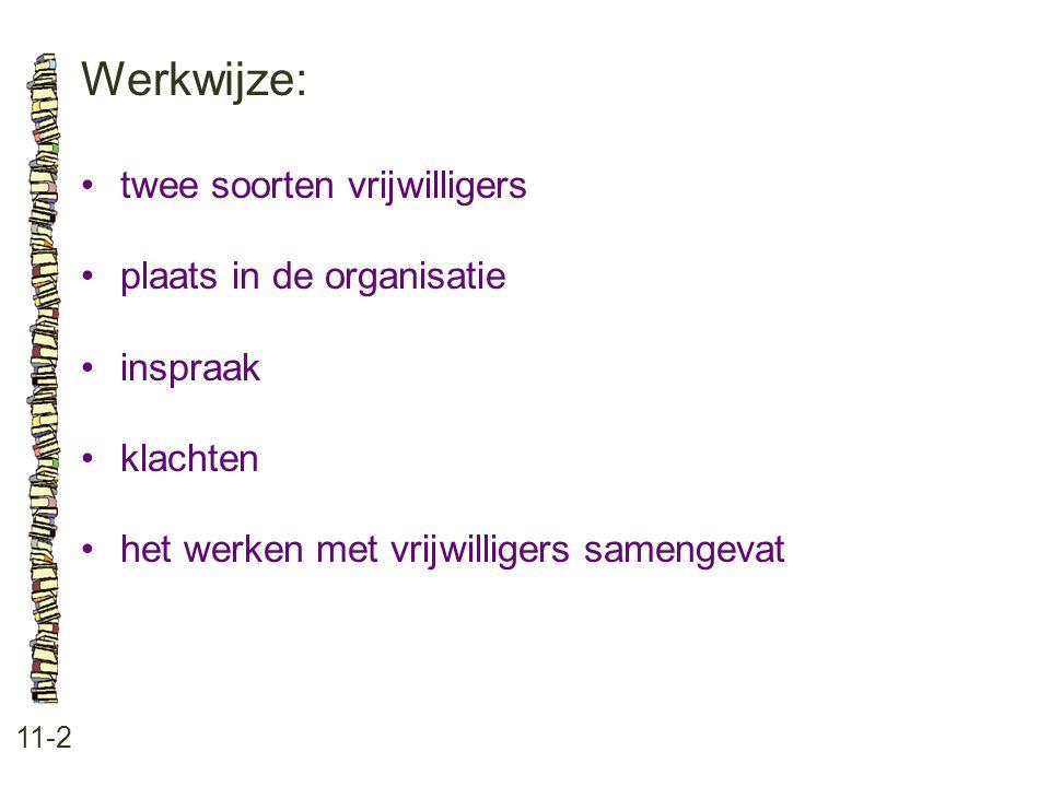 Werkwijze: • twee soorten vrijwilligers • plaats in de organisatie