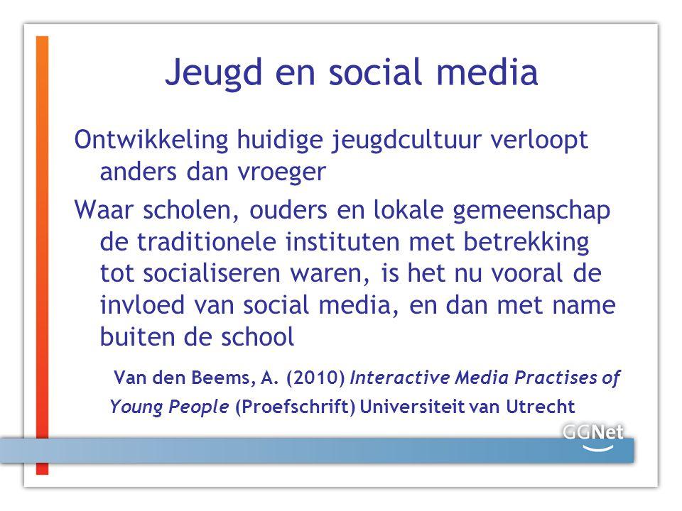 Jeugd en social media Ontwikkeling huidige jeugdcultuur verloopt anders dan vroeger.