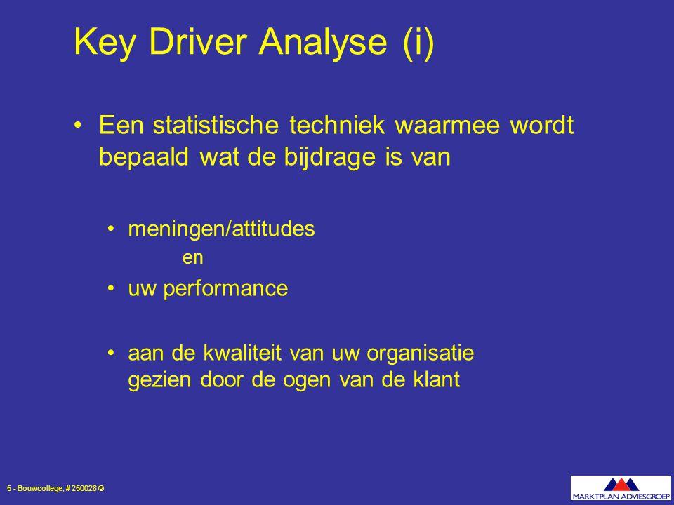 Key Driver Analyse (i) Een statistische techniek waarmee wordt bepaald wat de bijdrage is van. meningen/attitudes.