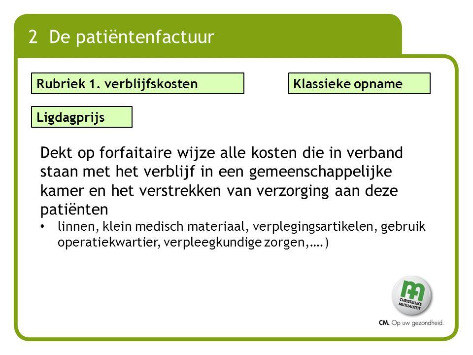 2 De patiëntenfactuur Rubriek 1. verblijfskosten. Klassieke opname. Ligdagprijs.