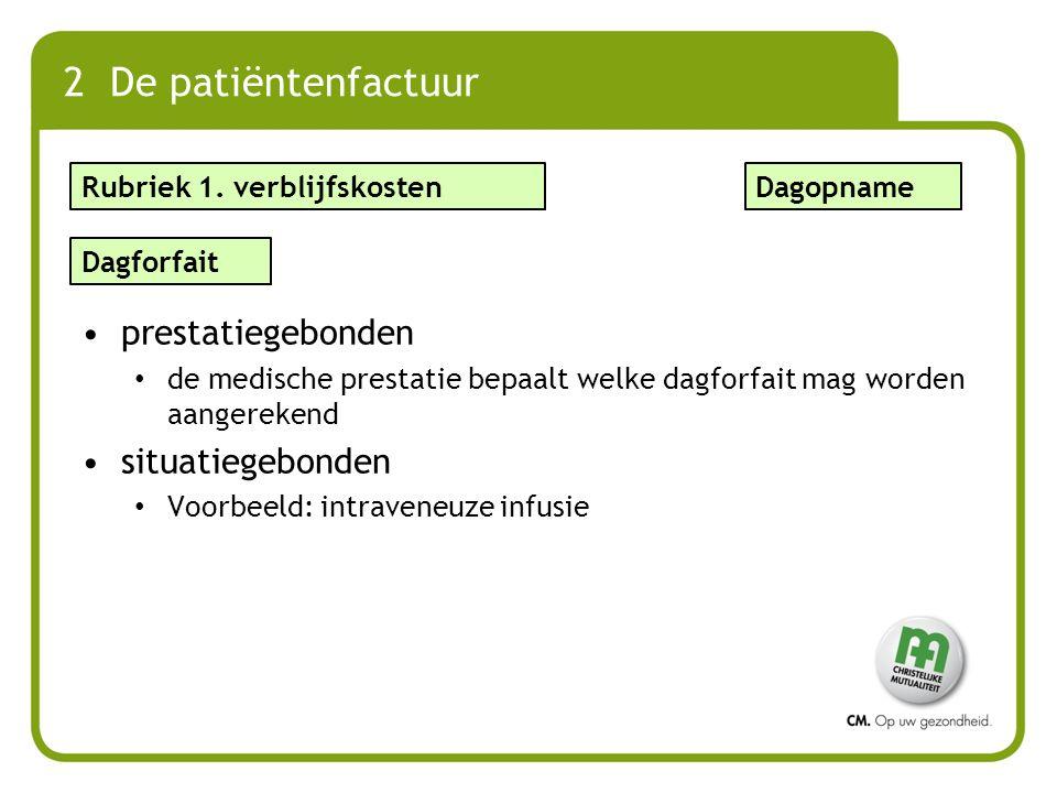 2 De patiëntenfactuur prestatiegebonden situatiegebonden
