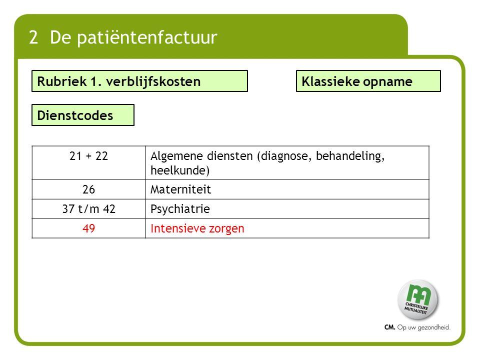 2 De patiëntenfactuur Rubriek 1. verblijfskosten Klassieke opname