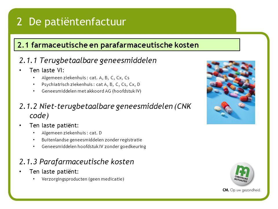2 De patiëntenfactuur 2.1 farmaceutische en parafarmaceutische kosten