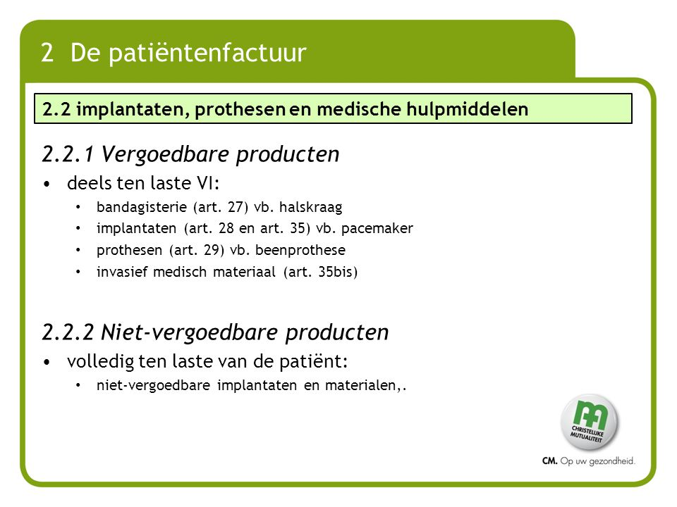 2 De patiëntenfactuur 2.2.1 Vergoedbare producten