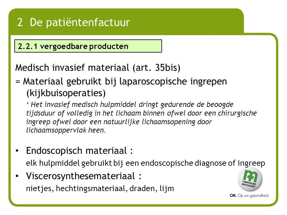 2 De patiëntenfactuur Medisch invasief materiaal (art. 35bis)