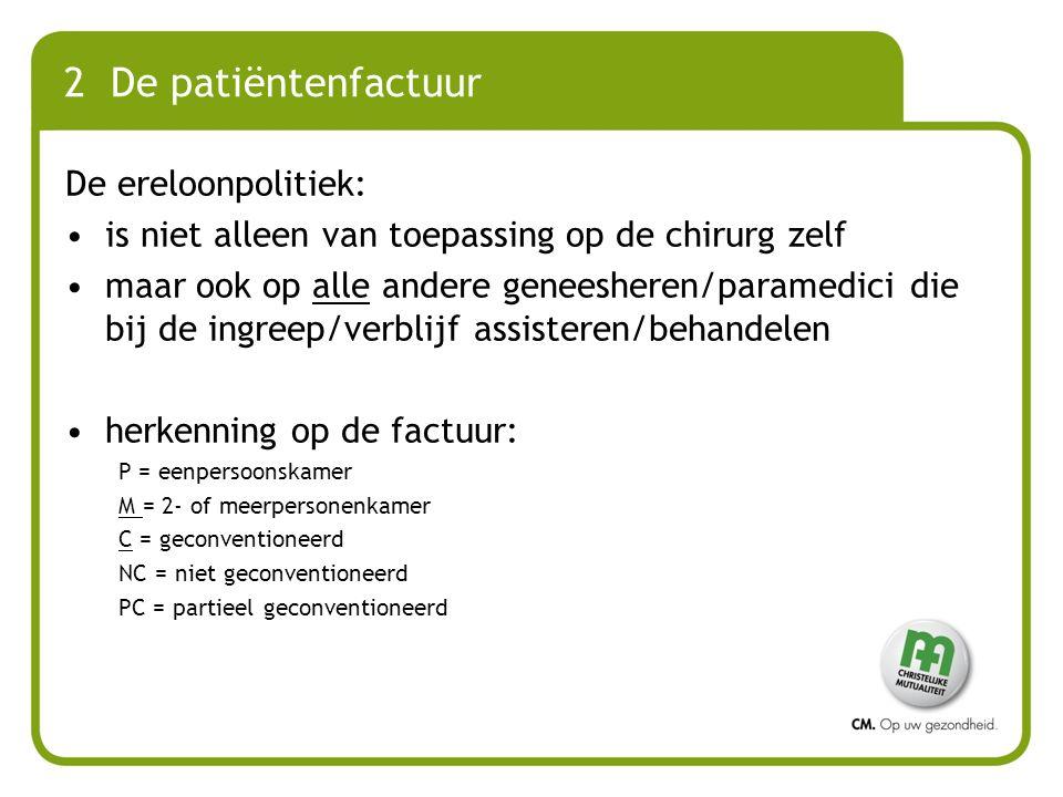 2 De patiëntenfactuur De ereloonpolitiek: