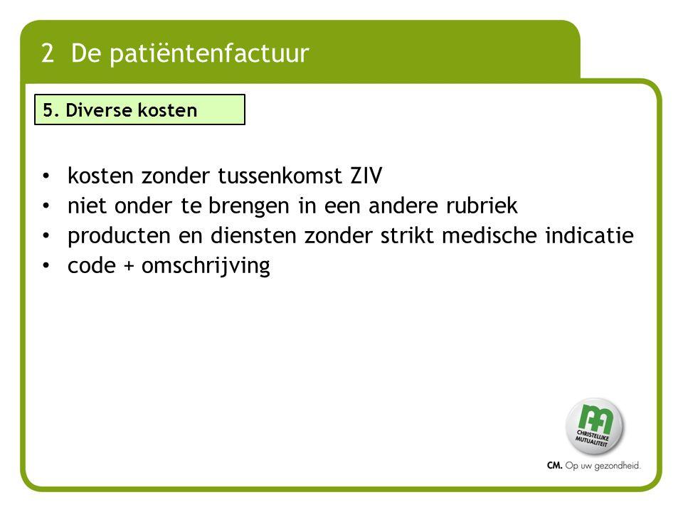 2 De patiëntenfactuur kosten zonder tussenkomst ZIV