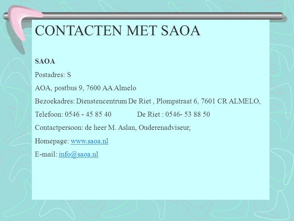 CONTACTEN MET SAOA SAOA Postadres: S AOA, postbus 9, 7600 AA Almelo