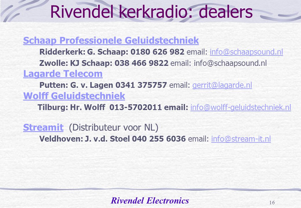 Rivendel kerkradio: dealers