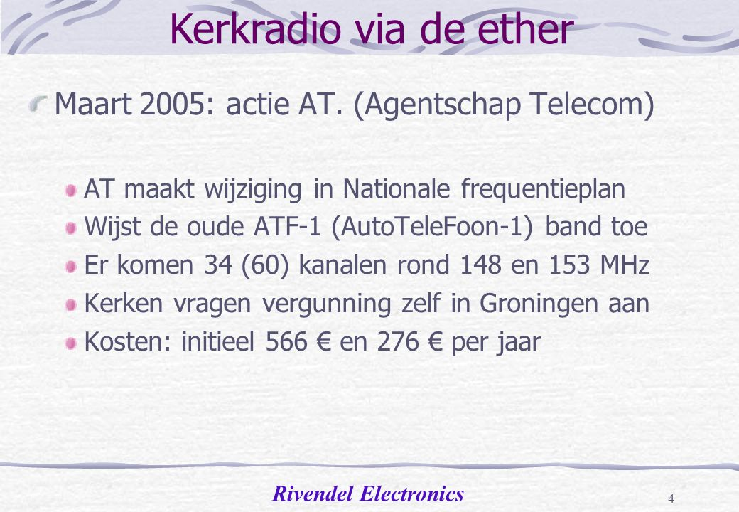 Kerkradio via de ether Maart 2005: actie AT. (Agentschap Telecom)
