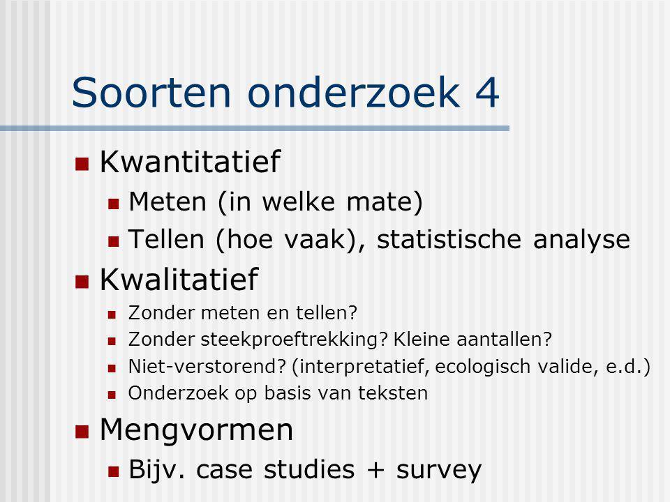 Soorten onderzoek 4 Kwantitatief Kwalitatief Mengvormen