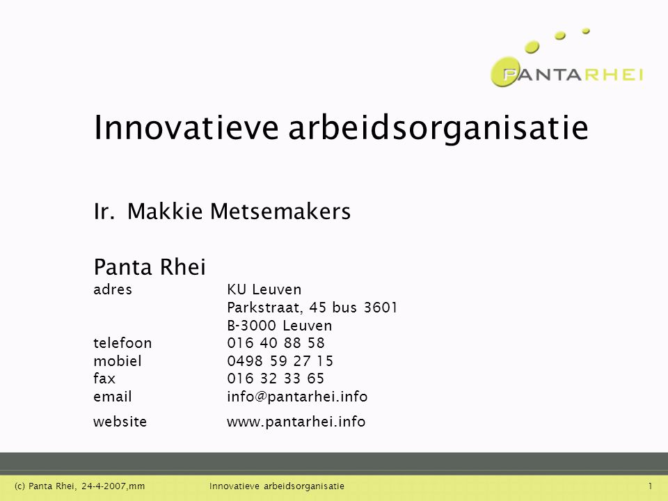 Innovatieve arbeidsorganisatie Ir. Makkie Metsemakers Panta Rhei adres