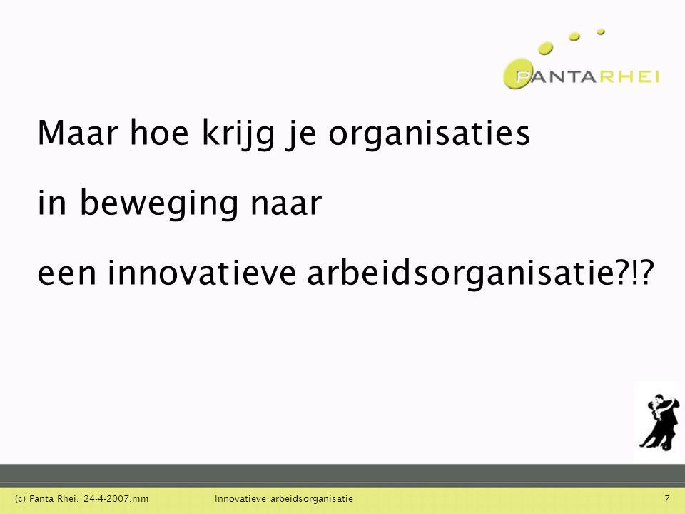 Maar hoe krijg je organisaties in beweging naar een innovatieve arbeidsorganisatie !