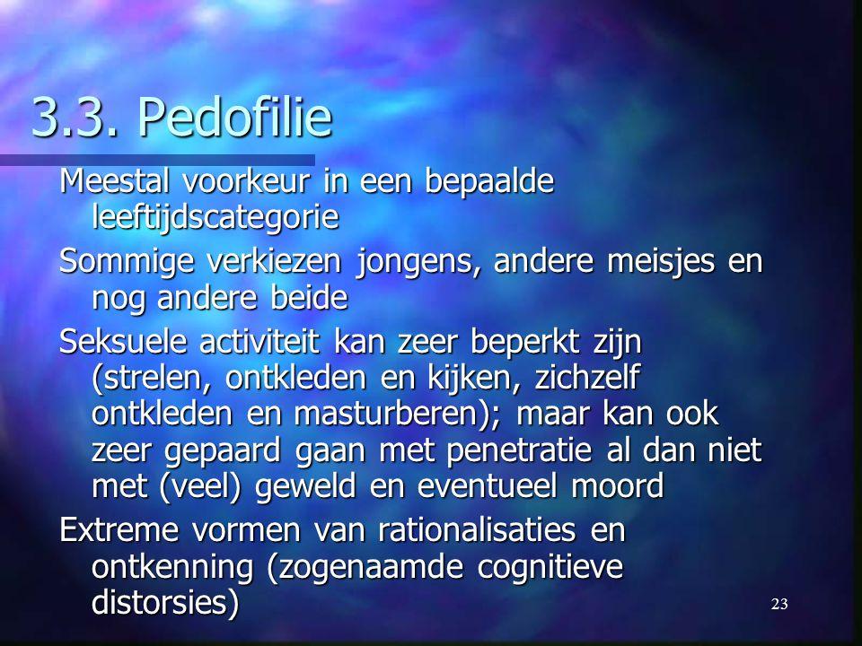 3.3. Pedofilie Meestal voorkeur in een bepaalde leeftijdscategorie