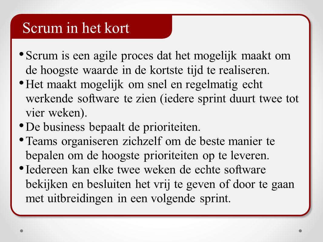 Scrum in het kort Scrum is een agile proces dat het mogelijk maakt om de hoogste waarde in de kortste tijd te realiseren.