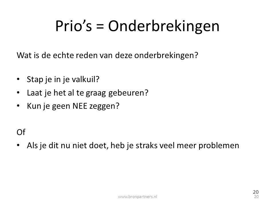 Prio's = Onderbrekingen