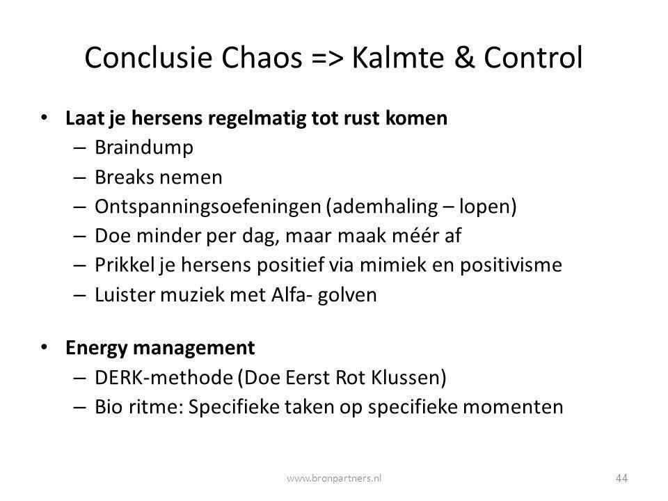 Conclusie Chaos => Kalmte & Control