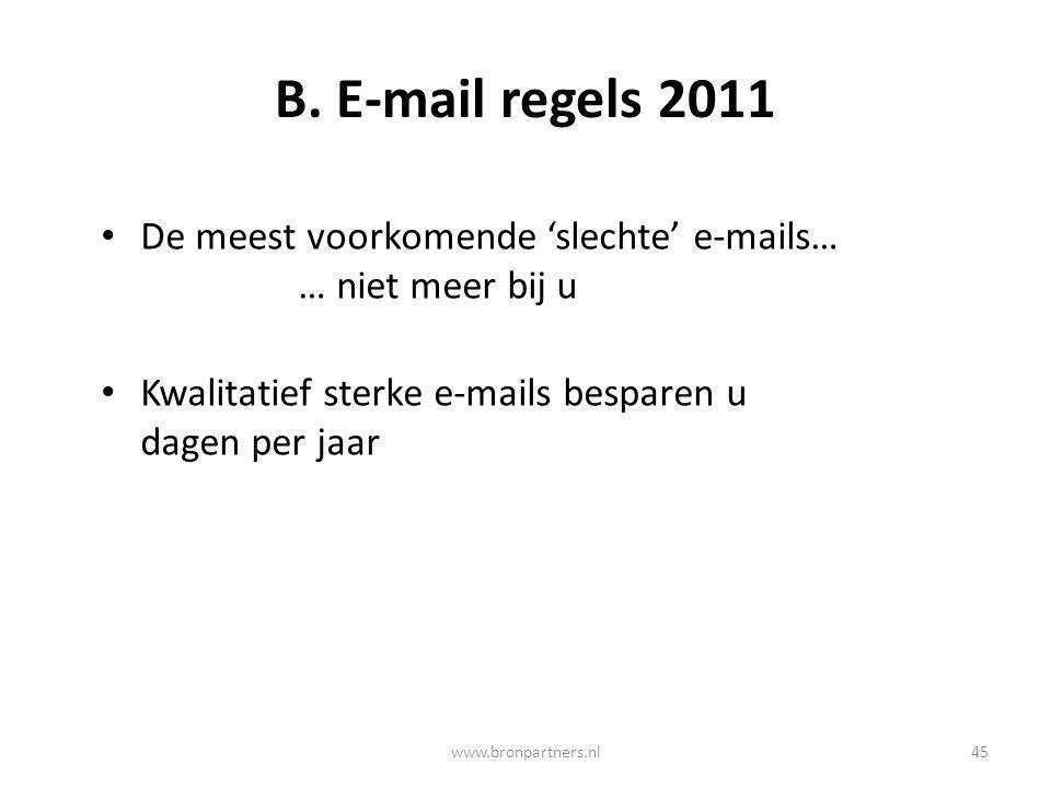 B. E-mail regels 2011 De meest voorkomende 'slechte' e-mails… … niet meer bij u.