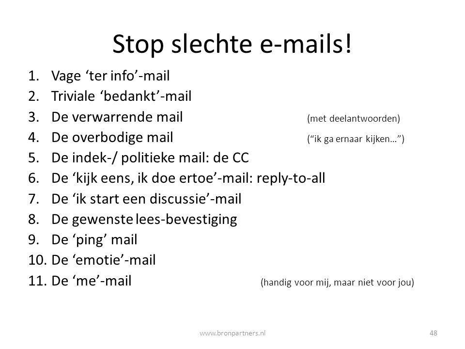 Stop slechte e-mails! Vage 'ter info'-mail Triviale 'bedankt'-mail