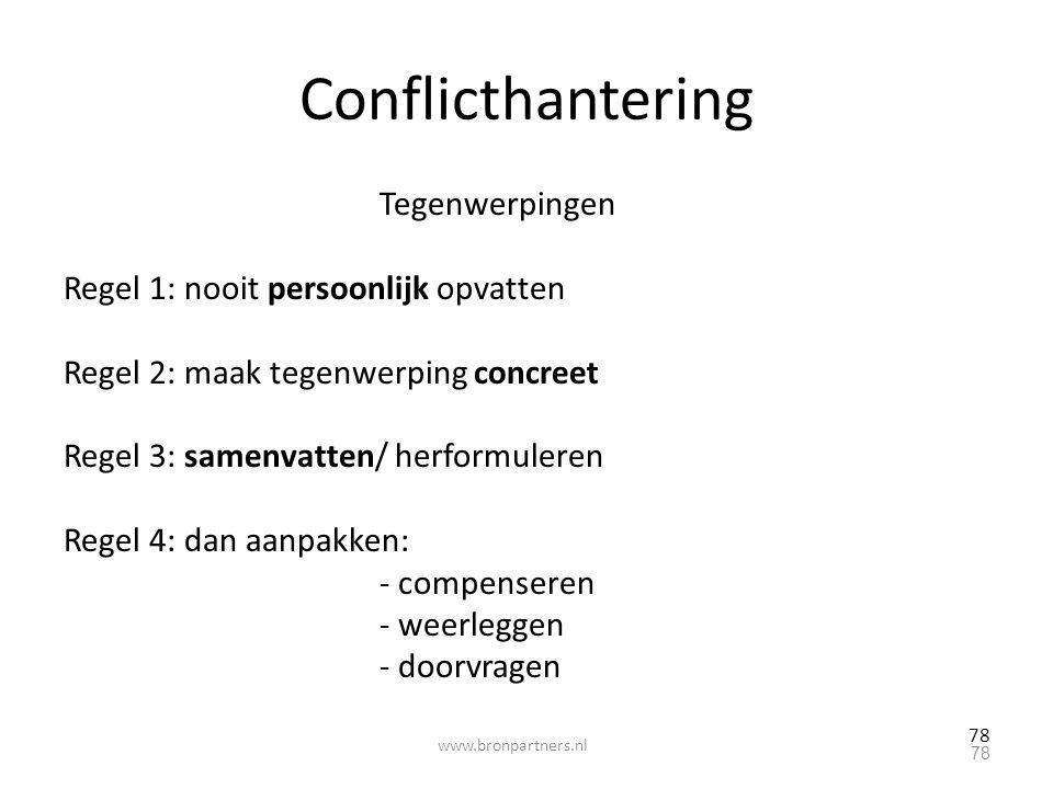Conflicthantering Tegenwerpingen Regel 1: nooit persoonlijk opvatten