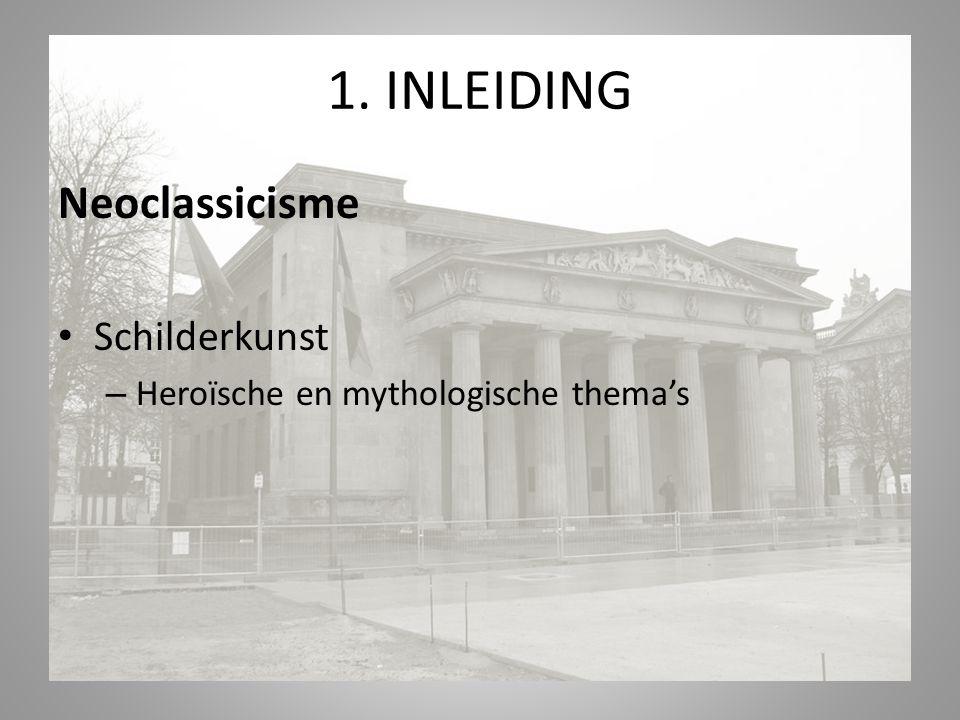 1. INLEIDING Neoclassicisme Schilderkunst