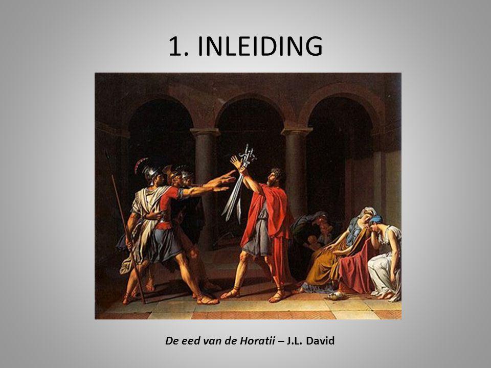 1. INLEIDING De eed van de Horatii – J.L. David