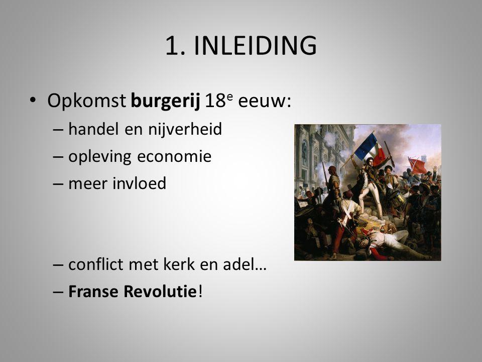 1. INLEIDING Opkomst burgerij 18e eeuw: handel en nijverheid
