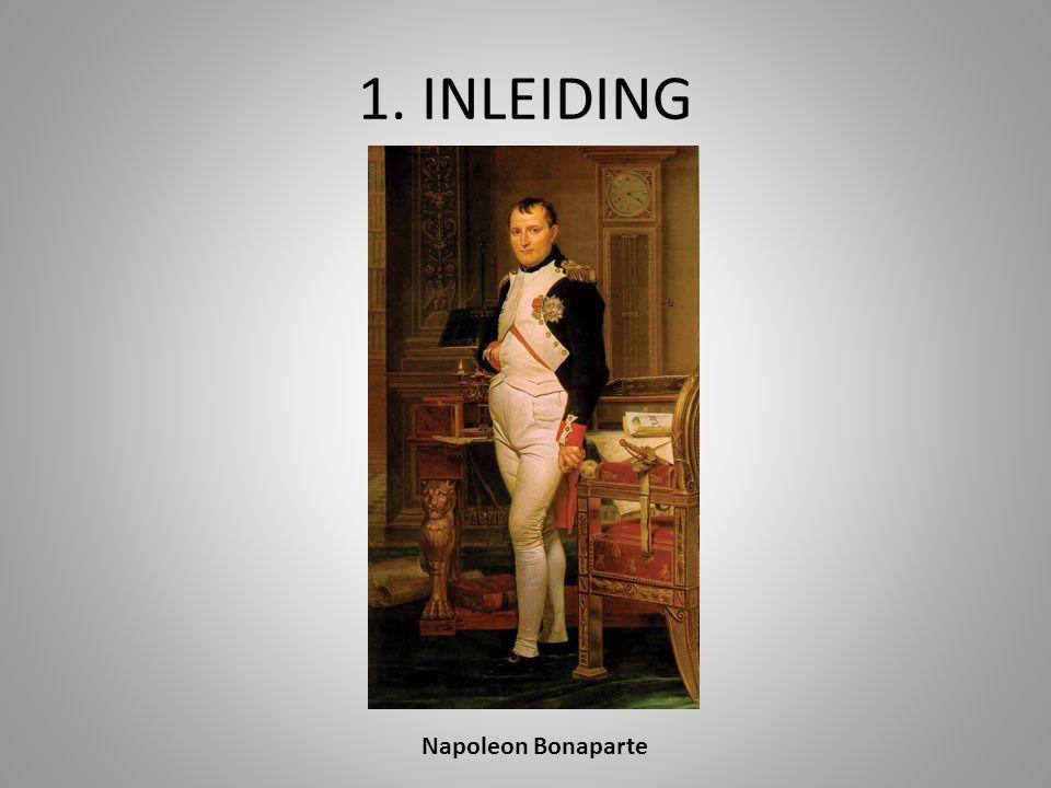 1. INLEIDING Napoleon Bonaparte