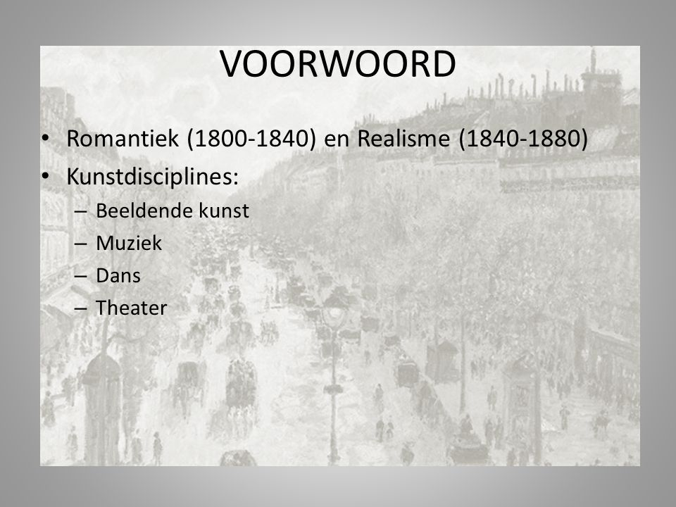 VOORWOORD Romantiek (1800-1840) en Realisme (1840-1880)