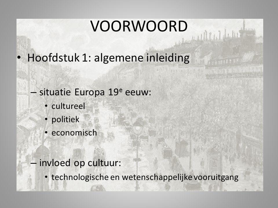 VOORWOORD Hoofdstuk 1: algemene inleiding situatie Europa 19e eeuw: