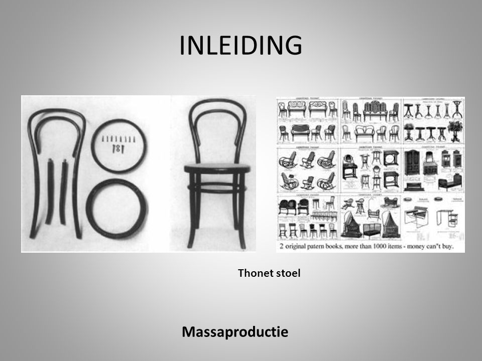 INLEIDING Thonet stoel Massaproductie