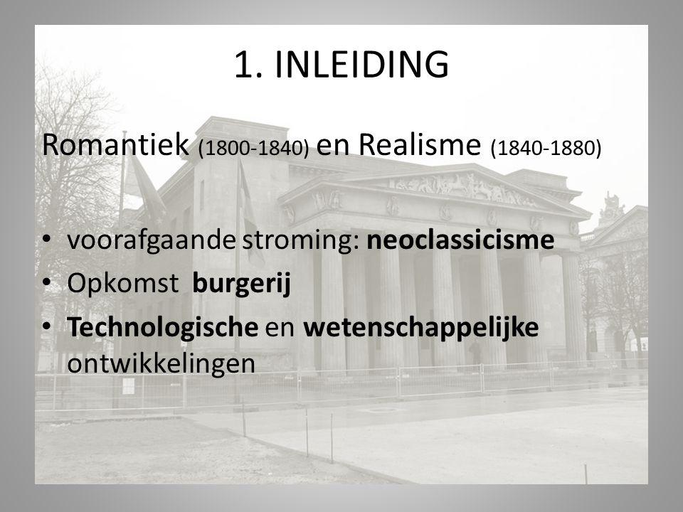 1. INLEIDING Romantiek (1800-1840) en Realisme (1840-1880)