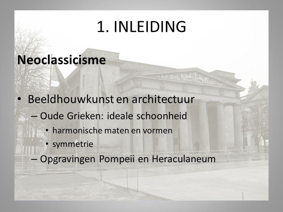 1. INLEIDING Neoclassicisme Beeldhouwkunst en architectuur