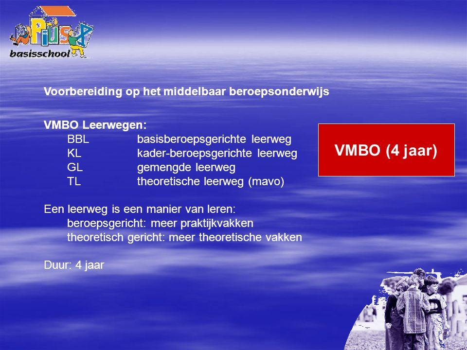 VMBO (4 jaar) Voorbereiding op het middelbaar beroepsonderwijs