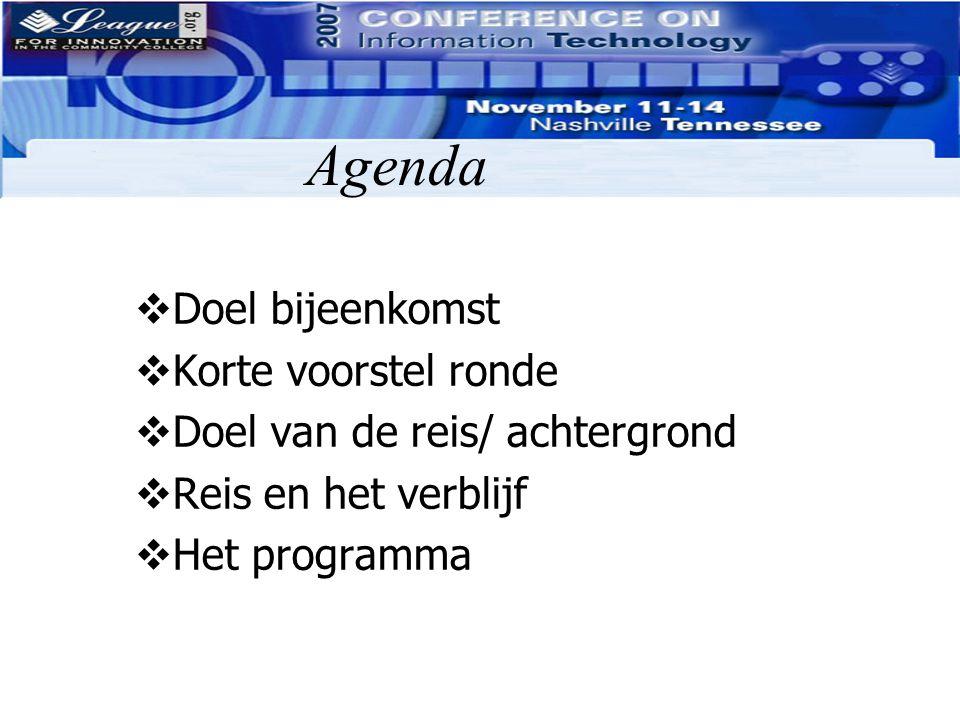 Agenda Doel bijeenkomst Korte voorstel ronde