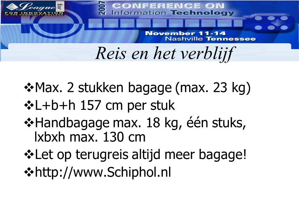 Reis en het verblijf Max. 2 stukken bagage (max. 23 kg)